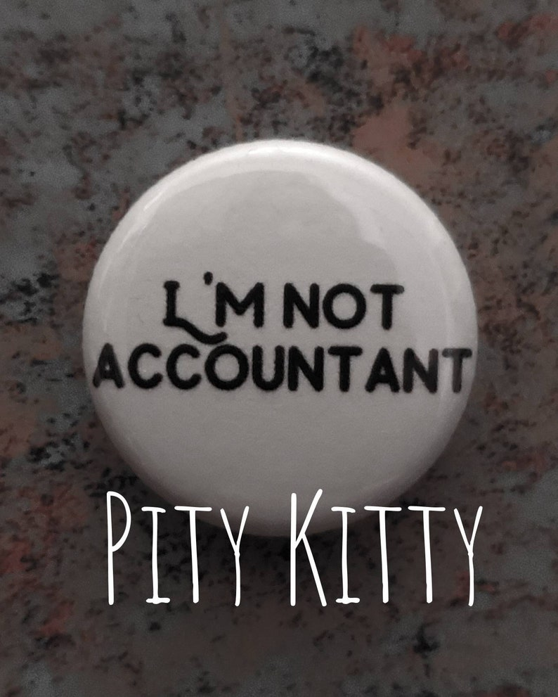 1 inch Button  I'm Not Accountant  Maria &  Caesar  image 0