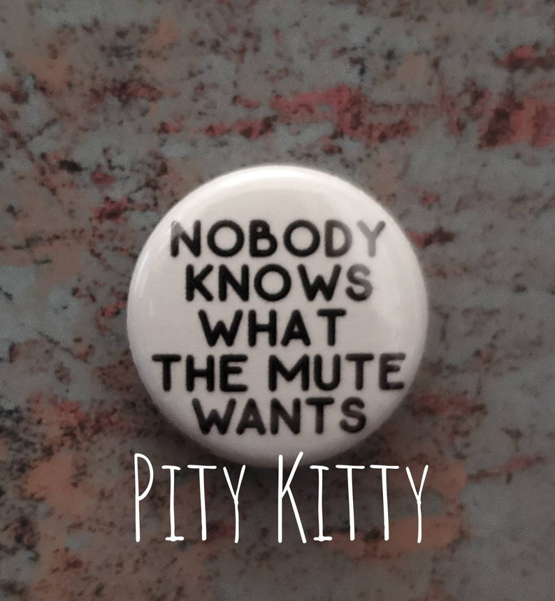 1 inch Button  Nobody Knows What the Mute Wants  PolePaul image 0