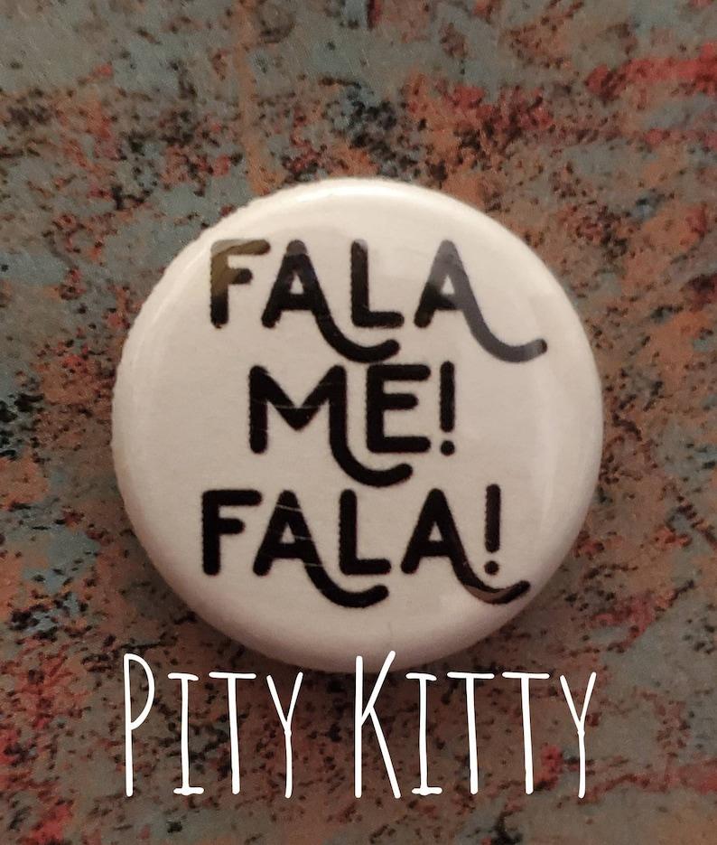 1 inch Button  Fala Me Fala  PolePaul & Karine  90DF image 0