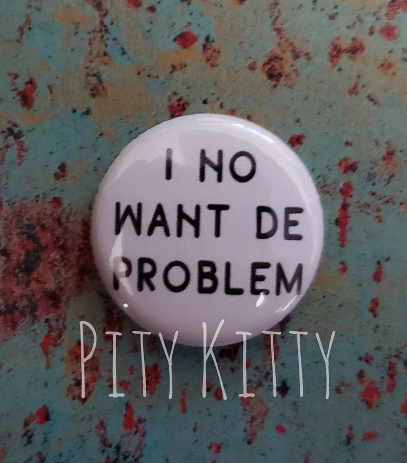 1 Button  I No Want De Problem  Pedro & Chantal  90DF image 0