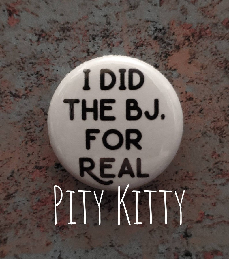 1 inch Button  I Did the BJ. For Real  Angela & Michael  image 0