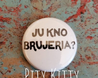 1 inch Button - Ju Kno Brujeria? - Luis & Molly - 90DF inspired