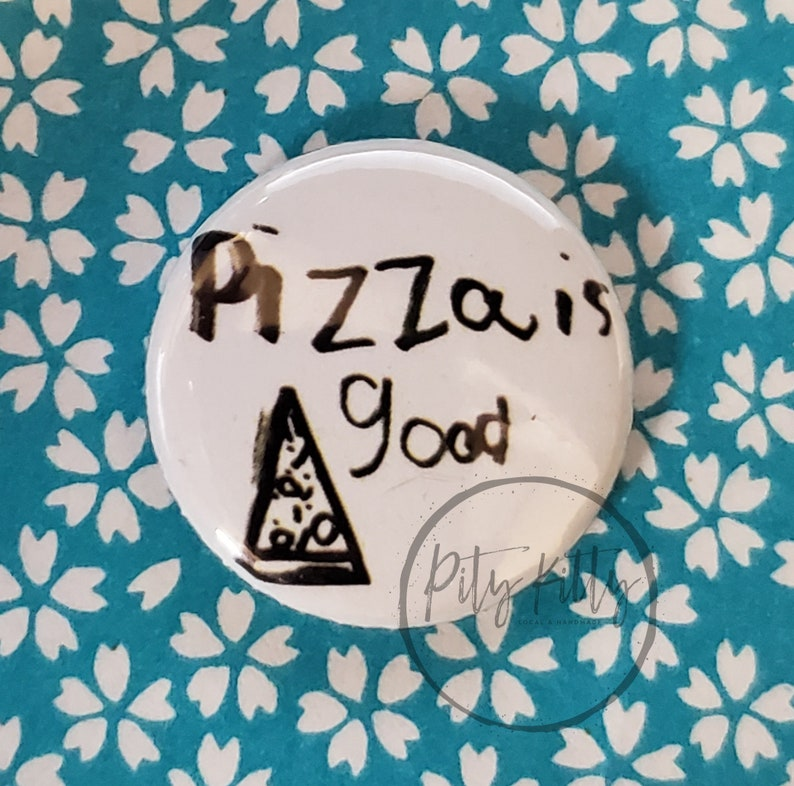 2.25 Button  Pizza is Good image 0