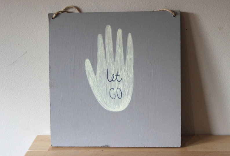 Hand Painted/Drawn Square Wooden Wall Hanging'Let Go' image 0
