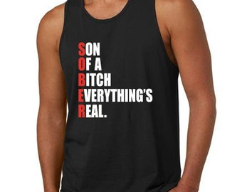 5e0556820630d7 Mens Black Recovery Tank Top - SOBER Son Of A Bitch Everythings Real -  Doing It Sober