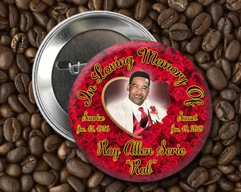 30+ In loving Memory of Rest In Peace 2 inch Pin back Buttons