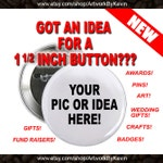 15 Custom 1 1/2 inch Buttons Personalized