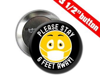 Please Stay 6 Feet Away - 3 1/2 inch Buttons - Social Distancing buttons