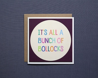 It's All A Bunch Of Bollocks // Funny Card