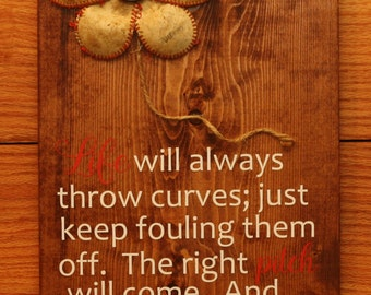 Life Will Always Throw Curves sign