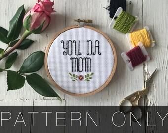 You Da Mom Cross Stitch Pattern - Mother's Day Cross Stitch Pattern - Subversive Cross Stitch Pattern - Printable Cross Stitch Pattern