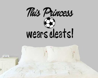 Soccer Wall Decal,  Sports sticker, This Princess Wears Cleats