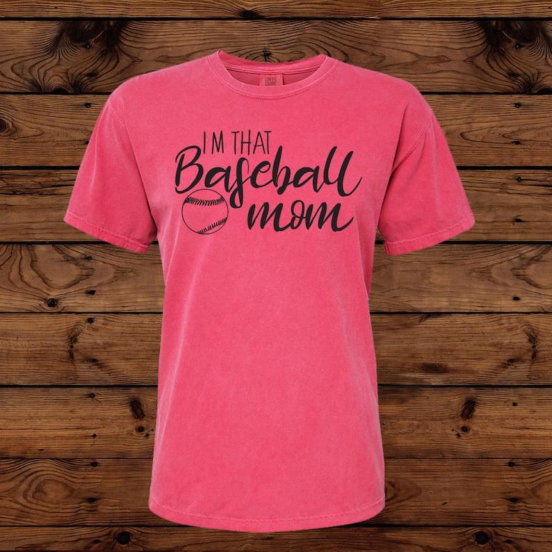 b966cec30bbef Im That Baseball Mom Comfort Color Shirt- Baseball Mom - Baseball Shirt -  Baseball Mom Shirt - Crazy Baseball Mom