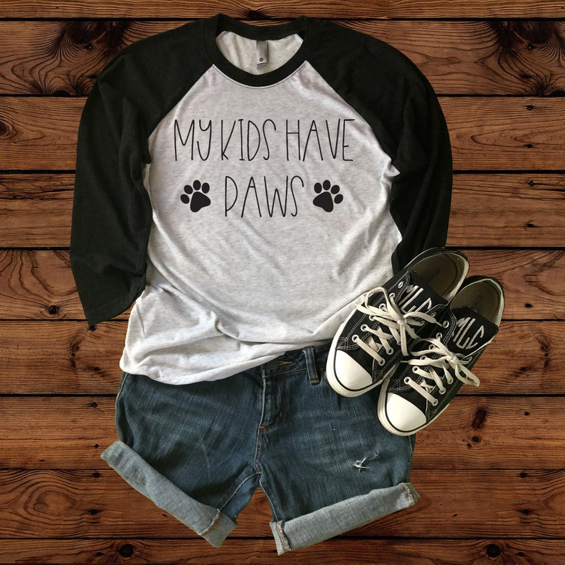 356da04b My kids have paws Dog Mom Shirt Dog Shirt Mothers Day | Etsy