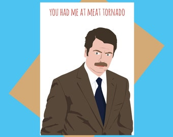 Ron Swanson greeting card - you had me at meat tornado - Funny love card