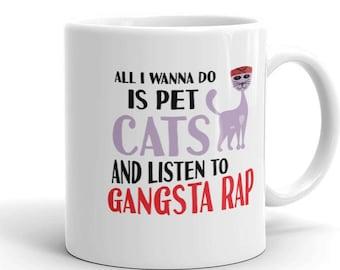 Pet Cats Gangsta Rap 11 oz mug Gangster Rap Funny Cat Lovers Gift for Mom Sister Aunt Coworker Nurse Rescue Cats