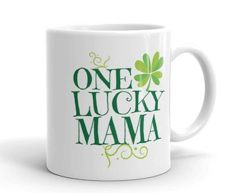 One Lucky Mama Mug - St. Patrick's Day Gift for Mom - Mother's Day Saint Paddy's Pattys Day