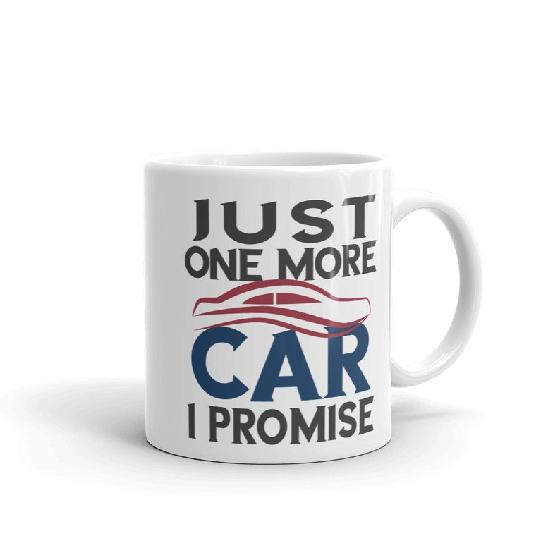 Just One More Car Coffee Mug Funny Classic Hot Rod Car Gift Etsy