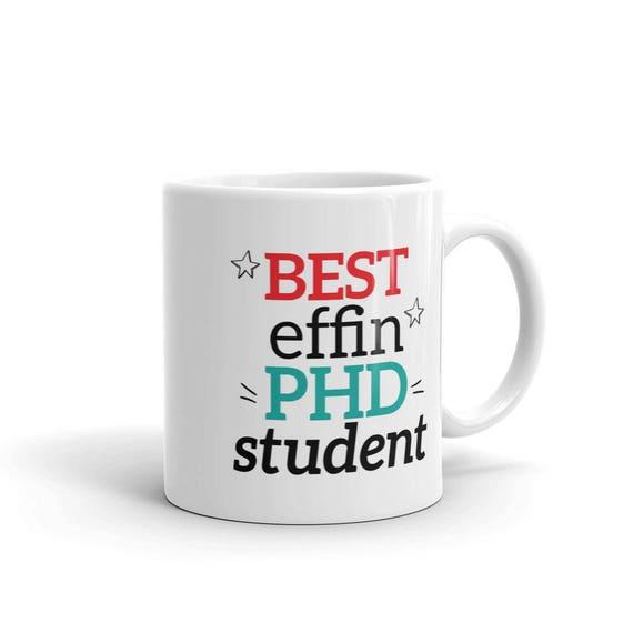 Phd Student Mug Funny Phd Student Gift Phd Student Birthday Coffee Mug