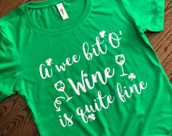 6a7e9dee7 Women's St Patrick's Day Shirt - Shamrock Shirt - Ladies St Pattys Day Shirt  - St Paddys Day - Wee bit o wine shirt - Wine St. Patrick's Day