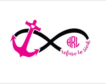 Anchor refuse to sink infinity loop just add monogram instant digital download cutting file svg eps dxf decal t shirt design