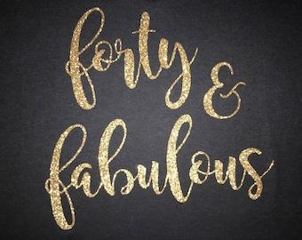 Forty & Fabulous Glitter Shirt