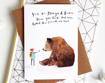 Strong & Brave illustrated Love Card - Thinking of you card, Get well soon Card, Love you card, Motivational friendship card, Grizzly Bear