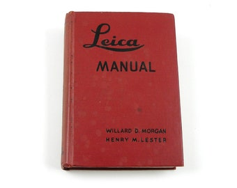 Vintage 1947 Leica Manual Willard Morgan Henry Lester 11th Edition Second Printing Vintage Photography Book Leica Camera Book Leica Manual