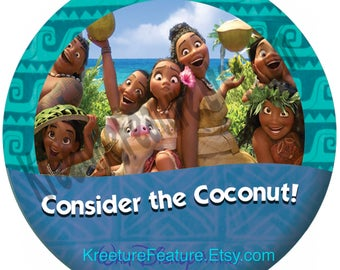 "Disney Moana 3"" Button - Consider the Coconut!"