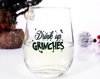 Drink Up Grinches - Stemless Wine Glass (17oz)