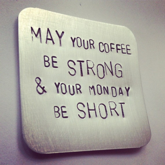 May Your Coffee Be Strong Your Monday Be Short Magnet Etsy