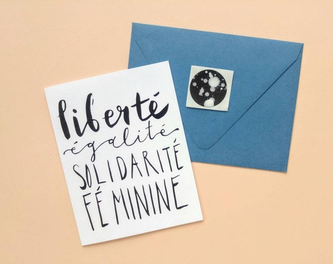 All Proceeds Donated - French Feminist Greeting Card with Seal - Liberté Égalité Solidarité Féminine - Hand Lettering Printed in Seattle