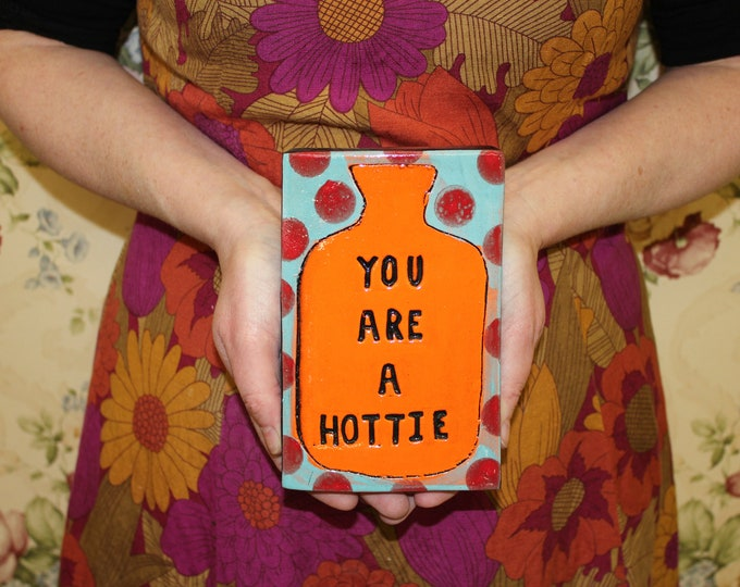 Featured listing image: You are a hottie ceramic tile