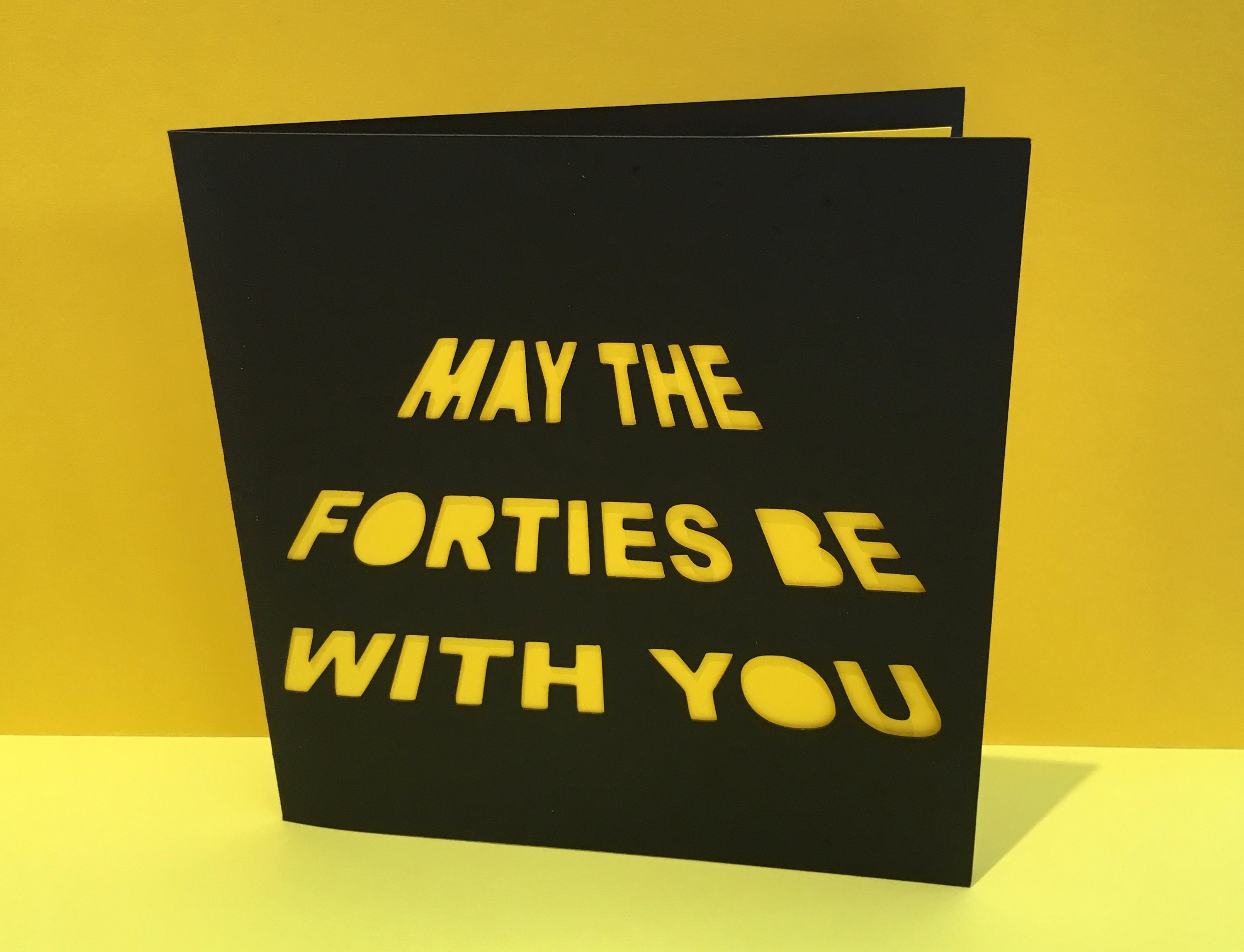 40th Birthday Card May The Forties Be With You Fortieth