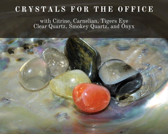 Office Crystals, Crystals for the Office,  Crystals for your Work Space,  Work Crystals