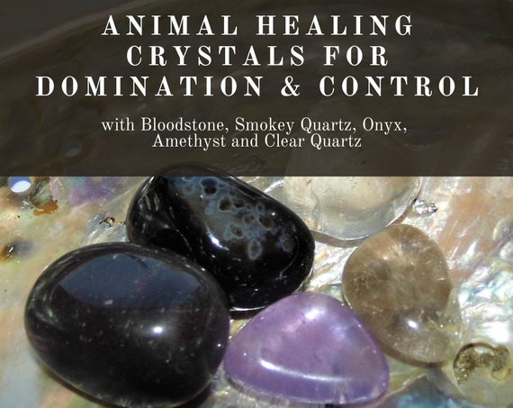 Domination Healing Crystals, Animal Healing Crystals, Crystals for Domination Issues, Therapy Crystals for Animals