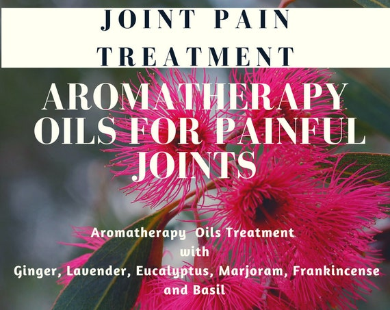 Joint Pain Aromatherapy Oils ,  Essential Oils for Painful Joints, Joint Pain Remedy,  Treatment Oils