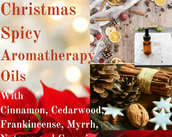 Christmas Spicy Oils,  Spicey Aromatherapy Oils, Essential Oils for Christmas