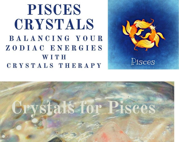 Pisces Zodiac Crystals,  Pisces Gemstones,  Pisces Energy Gemstones, Crystals for Star Signs,