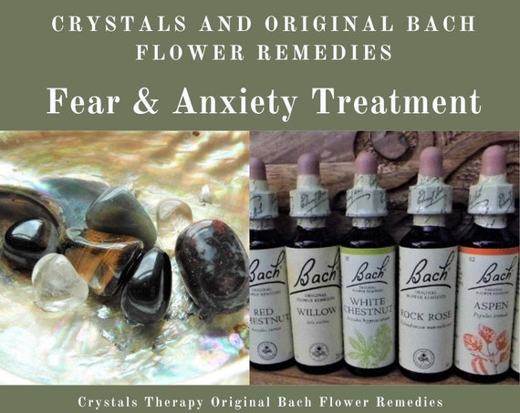 Fear & Anxiety Treatment, Bach Flower Remedies and Crystals, Bach Flower Essences and Crystals for Fear and Anxiety