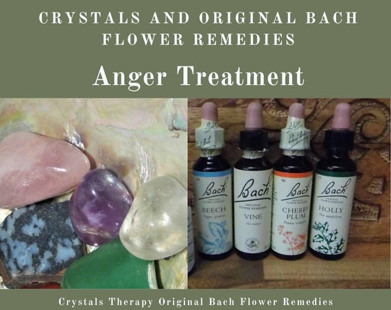 Anger Treatment, Original Bach Remedies and Crystals, Bach Flower Essences and Crystals Treating Anger