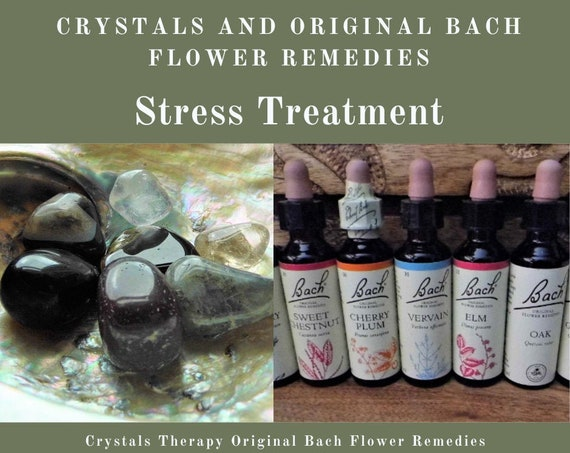 Stress Treatment, Bach Flower Remedies and Crystals, Bach Remedies & Crystals for healing Stress
