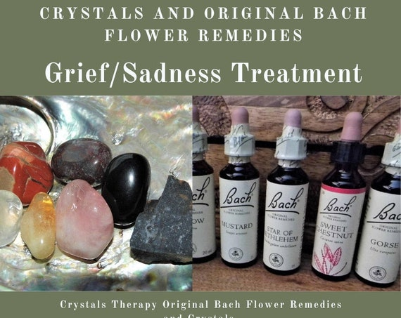 Grief/Sadness Treatment, Crystals and Bach Original Flower Remedies, Crystals and Bach Remedy for Grief