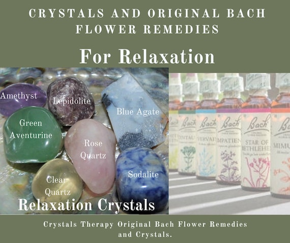Bach Remedies & Crystals for Relaxation, Bach Original Flower Remedies, Relaxation Crystals,  Bach Flower Essences