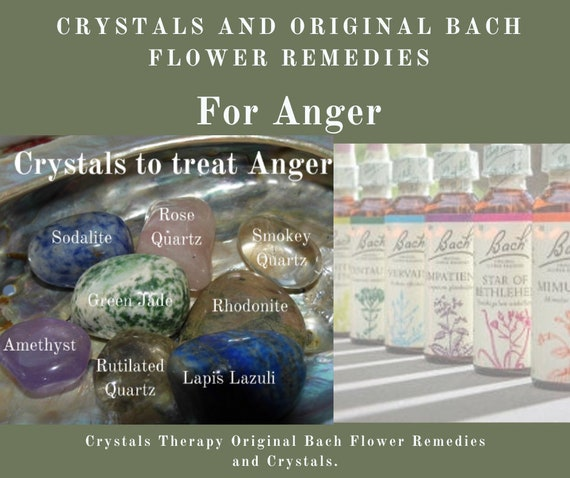 Bach Remedies & Crystals for Anger, Bach Original Flower Remedies, Crystals for Anger, Bach Flower Essences