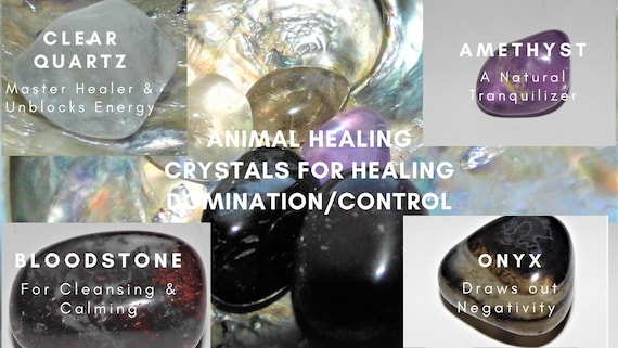 Crystals for Healing Domination Control, Animal Healing Domination Control, Therapy Crystals for Animals