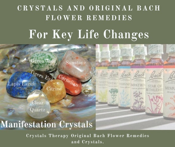 Bach Remedies and Crystals for Key Life Changes, Original Bach Flower Remedies, Crystals for Life Changes