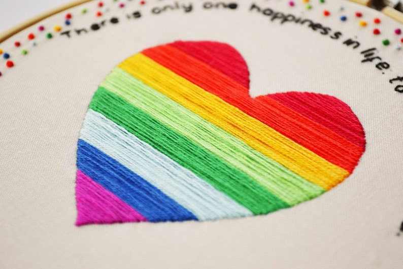 Hand Embroidery Inspirational Rainbow Heart Quote Hoop Art /'There is only one happiness in life to love and be loved/'