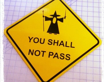 Gandalf - You Shall Not Pass Sign