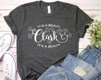 985c20ead4e It s A Beaut Clark Christmas Shirt Christmas Vacation Movie Quotes Pajama  Shirt Women s Shirt Mens Shirt Unisex Tee Shirt